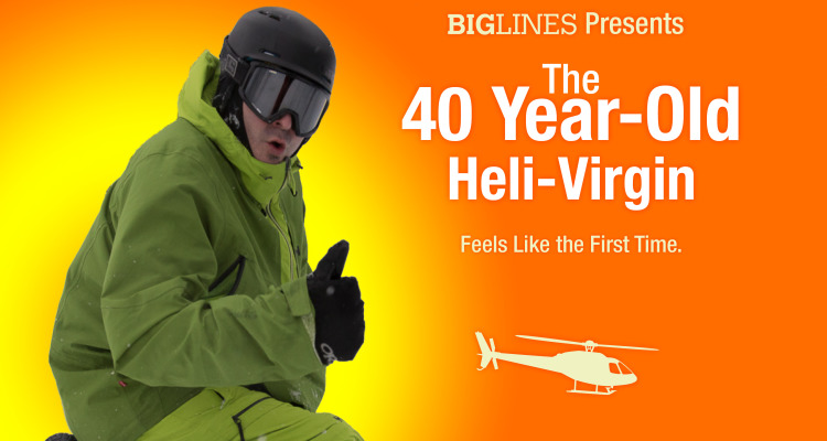 He's not a heli-virgin anymore...